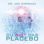 Cover-Bild zu Dispenza, Dr. Joe: Du bist das Placebo