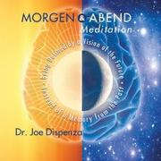 Cover-Bild zu Dr. Joe Dispenza: Morgen- und Abendmeditation
