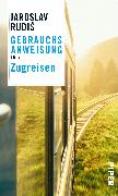 Cover-Bild zu Rudis, Jaroslav: Gebrauchsanweisung fürs Zugreisen