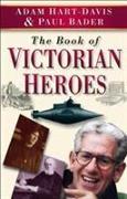 Cover-Bild zu The Book of Victorian Heroes von Hart-Davis, Adam