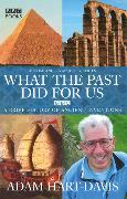 Cover-Bild zu What the Past Did for Us von Hart-Davis, Adam
