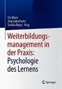 Cover-Bild zu Weiterbildungsmanagement in der Praxis: Psychologie des Lernens von Blum, Urs (Hrsg.)