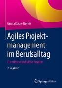 Cover-Bild zu Agiles Projektmanagement im Berufsalltag von Kusay-Merkle, Ursula