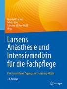 Cover-Bild zu Larsens Anästhesie und Intensivmedizin für die Fachpflege von Larsen, Reinhard