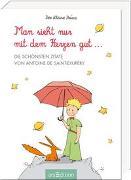 Cover-Bild zu Man sieht nur mit dem Herzen gut von de Saint-Exupéry, Antoine
