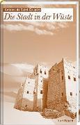Cover-Bild zu Die Stadt in der Wüste von Saint-Exupéry, Antoine de