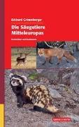 Cover-Bild zu Die Säugetiere Mitteleuropas von Grimmberger, Eckhard