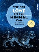 Cover-Bild zu Hoffmann, Susanne M.: Wie der Löwe an den Himmel kam