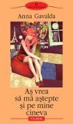 Cover-Bild zu As vrea sa ma astepte si pe mine cineva (eBook) von Gavalda, Anna