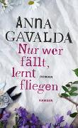 Cover-Bild zu Nur wer fällt, lernt fliegen von Gavalda, Anna