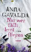 Cover-Bild zu Nur wer fällt, lernt fliegen (eBook) von Gavalda, Anna
