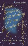 Cover-Bild zu I Wish Someone Were Waiting for Me Somewhere (eBook) von Gavalda, Anna