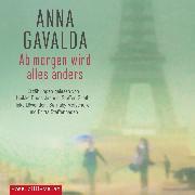 Cover-Bild zu Ab morgen wird alles anders (Audio Download) von Gavalda, Anna