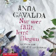 Cover-Bild zu Nur wer fällt, lernt fliegen (Audio Download) von Gavalda, Anna