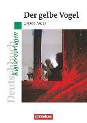 Cover-Bild zu Deutschbuch - Ideen zur Jugendliteratur, Kopiervorlagen zu Jugendromanen, Der gelbe Vogel, Empfohlen für das 8. Schuljahr, Kopiervorlagen von Cuntz, Ana