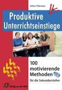 Cover-Bild zu Produktive Unterrichtseinstiege von Thömmes, Arthur