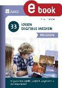 Cover-Bild zu 33 Ideen Digitale Medien Religion (eBook) von Thömmes, Arthur