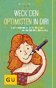 Cover-Bild zu Weck den Optimisten in dir! (eBook) von Rohwetter, Angelika