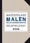 Cover-Bild zu MASTERCLASS Malen von Leamy, Selwyn