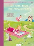 Cover-Bild zu Esslingers Erzählungen: Von Feen, Elfen und Prinzessinnen von Blyton, Enid
