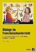Cover-Bild zu Dialoge im Französischunterricht - 3./4. Lernjahr von Büttner, Patrick