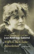 Cover-Bild zu Lou Andreas-Salomé. »...wie ich Dich liebe, Rätselleben« von Wiesner-Bangard, Michaela