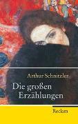 Cover-Bild zu Die grossen Erzählungen von Schnitzler, Arthur