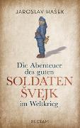 Cover-Bild zu Die Abenteuer des guten Soldaten Svejk im Weltkrieg von Hasek, Jaroslav