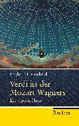 Cover-Bild zu Verdi ist der Mozart Wagners von Henscheid, Eckhard