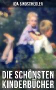 Cover-Bild zu Bindschedler, Ida: Die schönsten Kinderbücher (eBook)