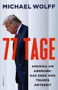 Cover-Bild zu Wolff, Michael: 77 Tage