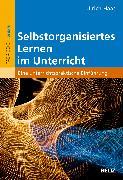 Cover-Bild zu Selbstorganisiertes Lernen im Unterricht von Haas, Ulrich