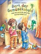 Cover-Bild zu Bert, der Gemüsekobold oder Warum man gesunde Sachen essen soll von Szesny, Susanne