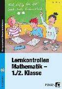 Cover-Bild zu Lernkontrollen Mathematik - 1./2. Klasse von Bettner, Marco