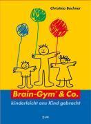 Cover-Bild zu Brain-Gym & Co. - kinderleicht ans Kind gebracht von Buchner, Christina