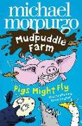 Cover-Bild zu Pigs Might Fly! (Mudpuddle Farm) (eBook) von Morpurgo, Michael