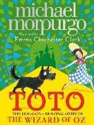 Cover-Bild zu Toto: The Dog-Gone Amazing Story of the Wizard of Oz (eBook) von Morpurgo, Michael