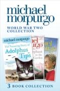 Cover-Bild zu World War Two Collection: The Amazing Story of Adolphus Tips, An Elephant in the Garden, Little Manfred (eBook) von Morpurgo, Michael