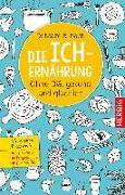 Cover-Bild zu Die Ich-Ernährung (eBook) von Rubach, Malte