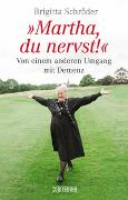 Cover-Bild zu Martha, du nervst! von Schröder, Brigitta