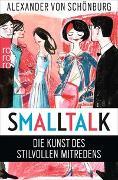 Cover-Bild zu Smalltalk von Schönburg, Alexander von