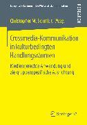 Cover-Bild zu Crossmedia-Kommunikation in kulturbedingten Handlungsräumen (eBook) von Schmidt, Christopher M. (Hrsg.)