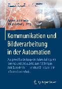 Cover-Bild zu Kommunikation und Bildverarbeitung in der Automation (eBook) von Jasperneite, Jürgen (Hrsg.)