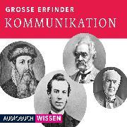 Cover-Bild zu Große Erfinder: Kommunikation (Audio Download) von Audiobuchwissen