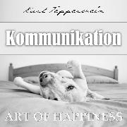 Cover-Bild zu Art of Happiness: Kommunikation (Audio Download) von Tepperwein, Kurt