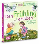 Cover-Bild zu Den Frühling erleben mit Ein- bis Dreijährigen von Lehner, Monika