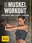 Cover-Bild zu Das Muskel-Workout für straffe Arme und starke Schultern (eBook) von Froböse, Ingo