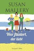 Cover-Bild zu Wer flüstert, der liebt von Mallery, Susan