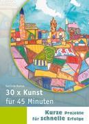 Cover-Bild zu 30 x Kunst für 45 Minuten von Blahak, Gerlinde