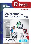 Cover-Bild zu Kunstprojekte zur Schulhausgestaltung (eBook) von Blahak, Gerlinde